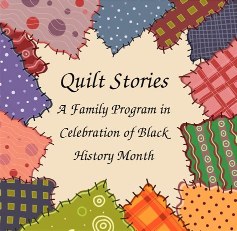 Quilt Stories by Quilt Stories A Family Program Celebrating Black History