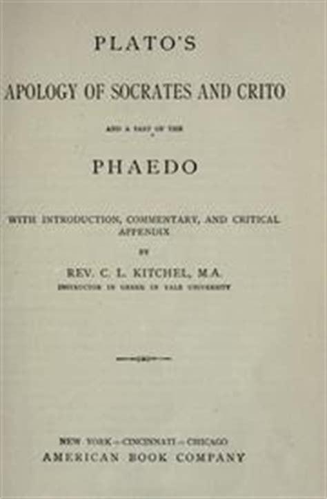 the crito of plato edited classic reprint books plato s apology of socrates and crito and a part of the