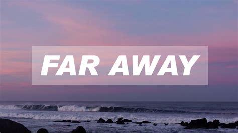 from far away far away