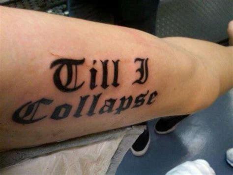tattoo quotes eminem eminem till i collapse quotes quotesgram