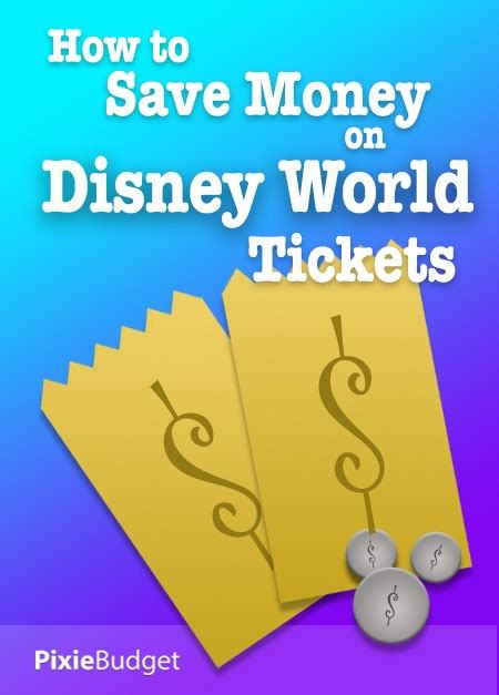 save money on disney world how to save money on disney world tickets pixie budget