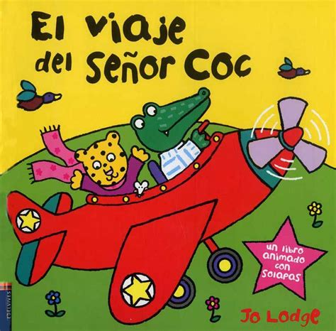 toc toc senor coc 8426361919 el viaje del se 241 or coc delisoso literatura infantiles y de todo