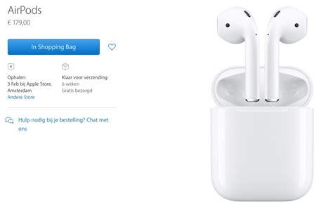 Apple Februari airpods levertijd opgelopen naar 6 weken na 3 februari in apple stores