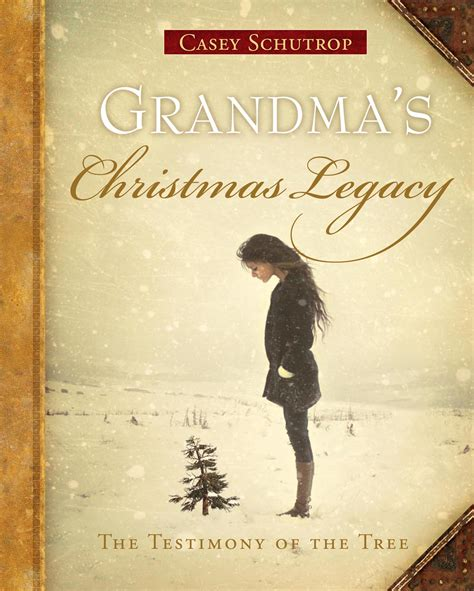 the grandmother legacies books author casey schutrop to the quot testimony of the tree