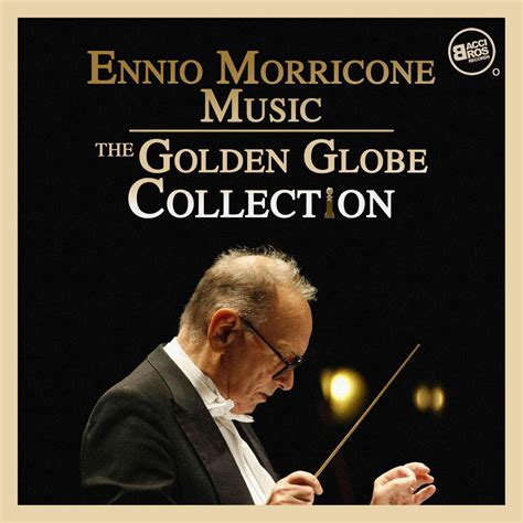 7 Best Soundtracks by Ennio Morricone The Golden Globe Collection