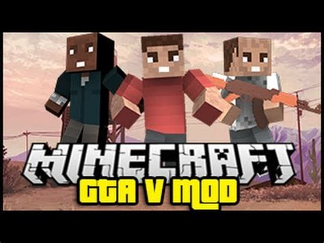 mod gta 5 minecraft download minecraft gta mod showcase grand theft auto v minecraft