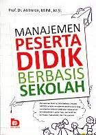 Manajemen Peserta Didik Berbasis Sekolah Ali Imron Buku Pendidika toko buku rahma pusat buku pelajaran sd smp sma smk
