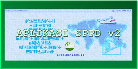 Sppd Adalah by Aplikasi Excel Sppd Dan Surat Tugas Versi 2 Excel Maniacs