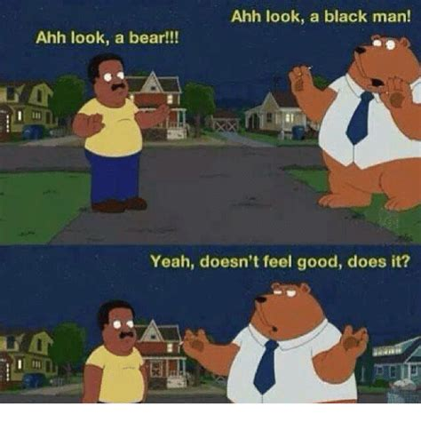Ahh Yeah Meme - ahh look a black man ahh look a bear yeah doesn t feel