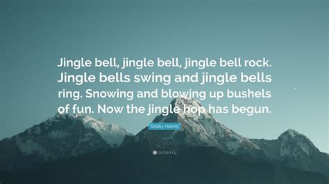 jingle bells swing and jingle bells ring bobby helms quote jingle bell jingle bell jingle bell