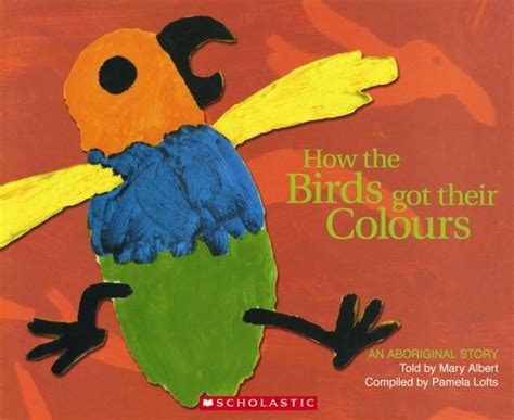 the birds books booktopia how the birds got their colours an aboriginal