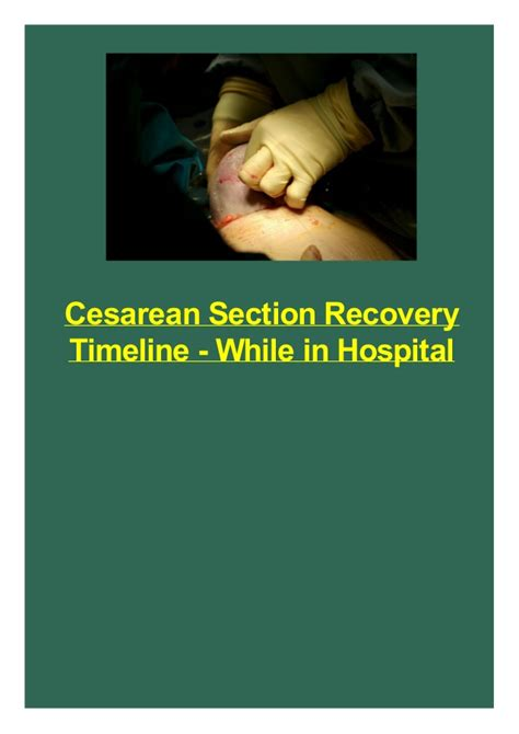recovery from cesarean section cesarean section recovery timeline while in hospital