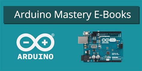 E Book Arduino Sketches arduino enthusiasts master the hacker board using this arduino e book bundle