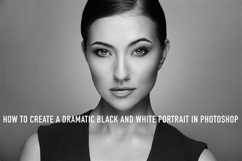 how to make a black and white photo color how to create a dramatic black and white portrait in