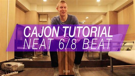 cajon tutorial cajon tutorial neat 6 8 beat on cajon youtube