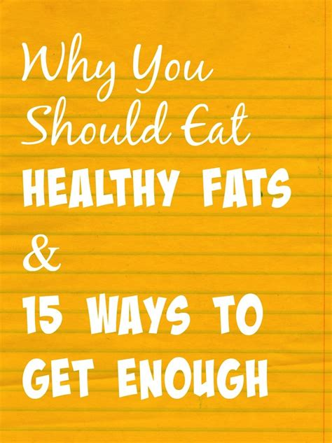 healthy fats your needs why you need healthy 15 ways to get enough week 5