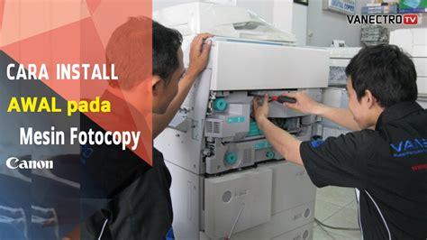 Mesin Fotocopy Rusak tips mudah install pemasangan mesin fotocopy