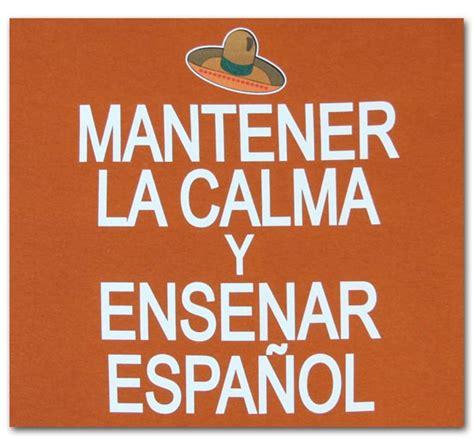 manterner la calma y ensenar espanol keep calm and speak