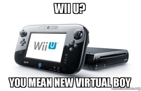 Wiiwii For Youyou by Wii U You New Boy Wii U Make A Meme