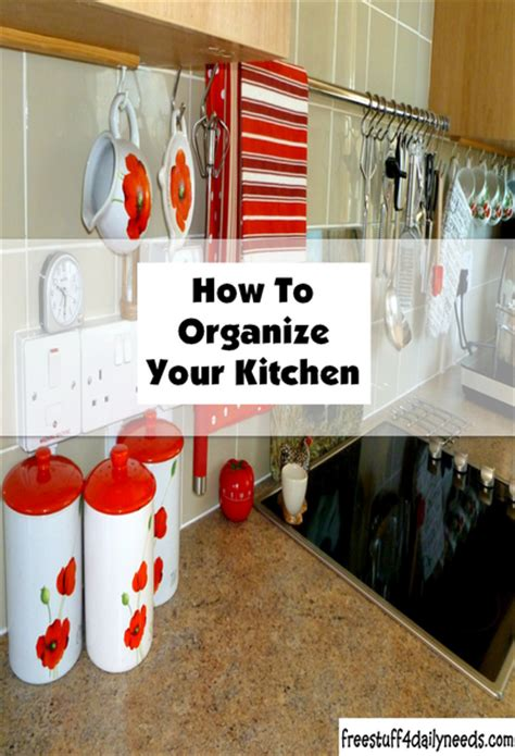 how to organise your kitchen how to organize your kitchen free stuff 4 daily needs