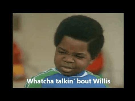 What You Talkin Bout Willis Meme - what you talkin bout willis meme 28 images what are
