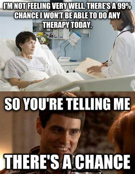 Occupational Therapy Memes - 17 best images about physical therapy humor on pinterest