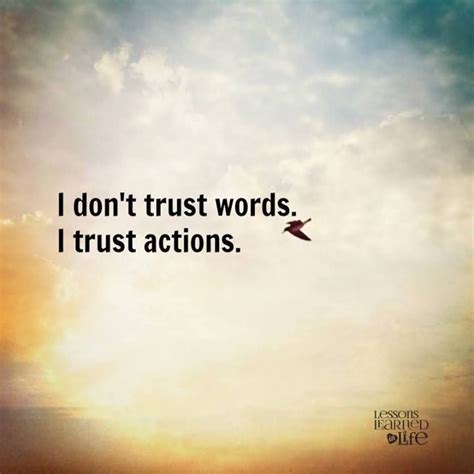 dont trust words  trust actions quotes pinterest  find  relationships