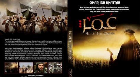 film kisah umar bin khattab bahasa indonesia transformasi peradaban politik yang humanis dari film umar