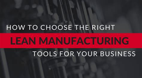 how to choose the right lean manufacturing tools for your