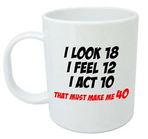 House Warming Presents makes me 40 mug funny 40th birthday gifts presents for