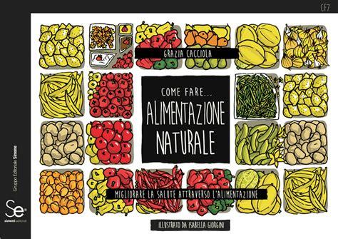 alimentazione naturale alimentazione naturale migliorare la salute attraverso l