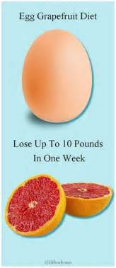Lose 10 Pounds In One Week Detox by Lose Up To 10 Pounds In One Week With Egg Grapefruit Diet