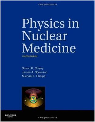 Nuclear Medicine In by E Books Physics In Nuclear Medicine 4th Edition
