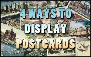 4 ways to display your favorite postcards united