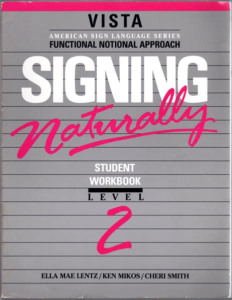 signing naturally level 3 vista american sign languagel signing naturally student workbook level 2 vista