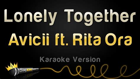 avicii karaoke avicii ft rita ora lonely together karaoke version