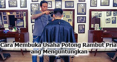 tips membuka usaha fotocopy cara membuka usaha potong rambut pria yang menguntungkan