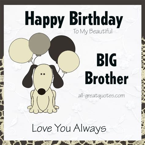 Happy Birthday Big Quotes Happy Birthday To My Beautiful Big Brother