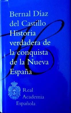 libro acerca de la conquista historia verdadera de la conquista de nueva espa 209 a libros de historia