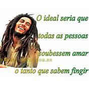 De Bob Marley Pensamentos Sobre Amor Vida Amizade Frases Curtas
