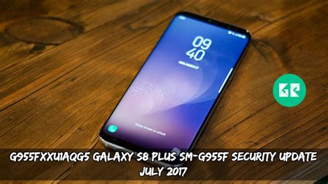 g955fxxu1aqg5 galaxy s8 plus sm g955f security update july 2017