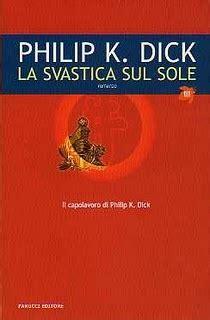 la svastica sul sole la svastica sul sole philip k 616 recensioni su anobii