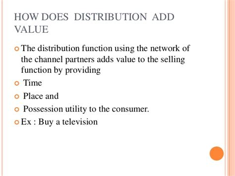 How To Add Value To How Does Distribution Add Value