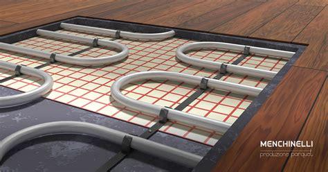 parquet riscaldamento pavimento parquet e riscaldamento a pavimento menchinelli