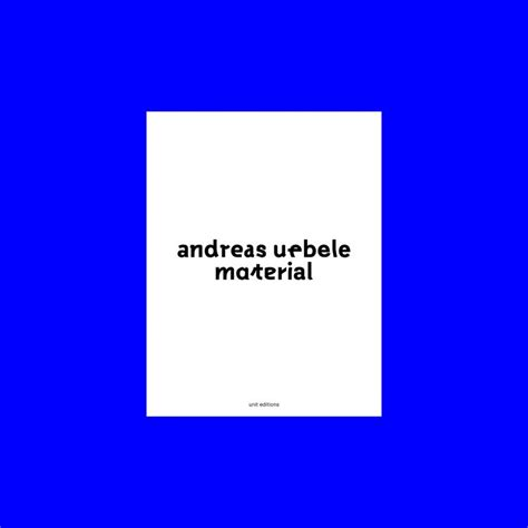 andreas uebele andreas uebele material unit editions 32 graphic design book