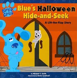 Blue s halloween hide and seek a lift the flap story by michael t