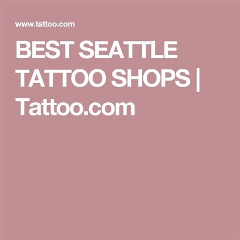 best tattoo shops in seattle best 25 seattle ideas on desert