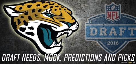 jaguars draft picks jacksonville jaguars 2016 nfl draft needs mock predictions