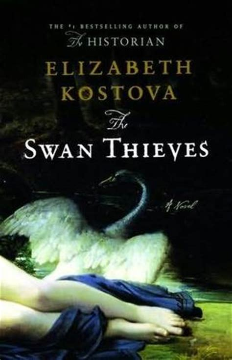 the swan book a novel books the swan thieves by elizabeth kostova reviews