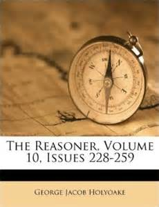 The reasoner volume 10 issues 228 259 george jacob holyoake